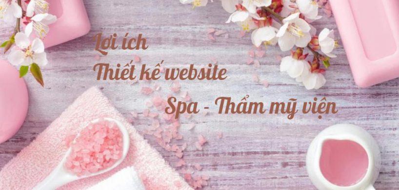 Lợi ích của việc thiết kế website spa - thẩm mỹ làm đẹp